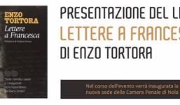 """A Nola la presentazione del libro di Enzo Tortora """"Lettere a Francesca"""""""