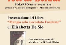 """L'8 marzo la presentazione del libro """"Mangio solo cioccolato fondente"""""""