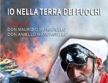 """""""Io nella Tera dei Fuochi"""", il libro di Angelo Iannelli"""