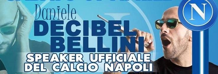 Decibel Bellini speaker ufficiale del Calcio Napoli