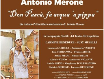 """Ritorna in scena Antonio Merone con la celebre commedia """"Don Pascà, fa acqua 'a pippa"""""""