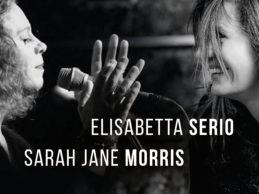 Jazz&Baccalà. Elisabetta Serio feat Sarah Jane Morris, venerdì 9 marzo al teatro Summarte