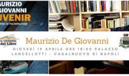 Casalnuovo. Domani a Palazzo Lancellotti la presentazione di Souvenir di Maurizio de Giovanni