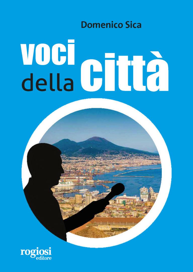 """Napoli raccontata dai suoi protagonisti nel libro: """"Voci della città"""""""
