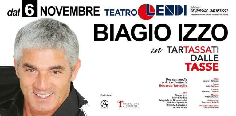 "Sant'Arpino, Teatro Lendi: Biagio izzo presenta ""Tartassati dalle tasse"""