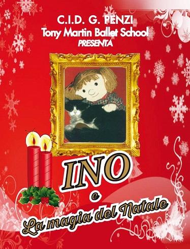 INO e la Magia del Natale: favola natalizia di Tony Martin e Lucia Lena Rosapepe