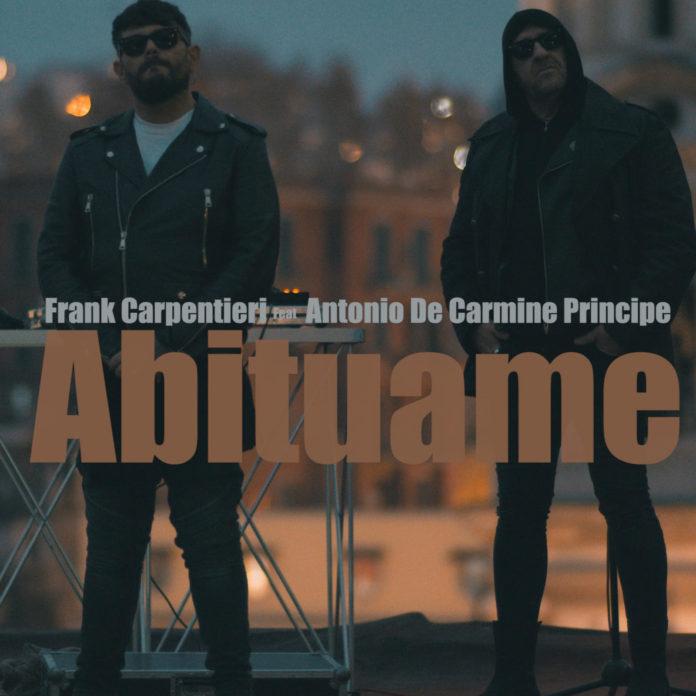 ABITUAME - Frank Carpentieri & Antonio De Carmine